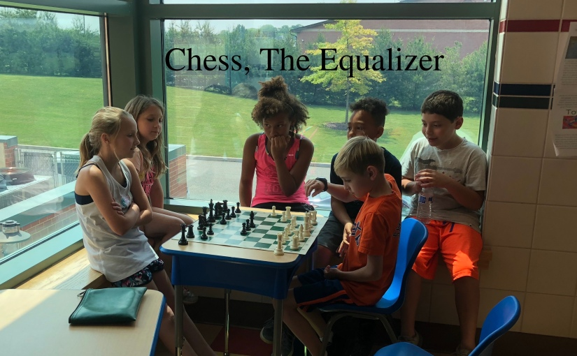 Chess, The Classy Equalizer