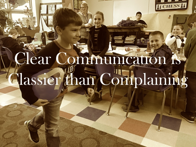 Complaining Is NOT Classy; CommunicatingIs