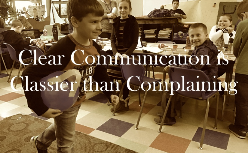 Complaining Is NOT Classy; Communicating Is